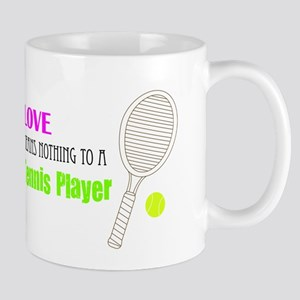 Love Means Nothing to a Tennis Player Mug
