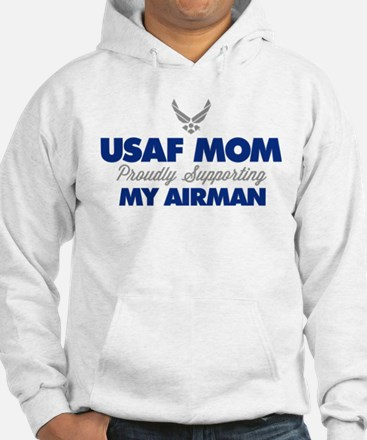 USAF Mom Supporting my Airman Hoodie