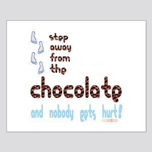 Step Away from the Chocolate Small Poster