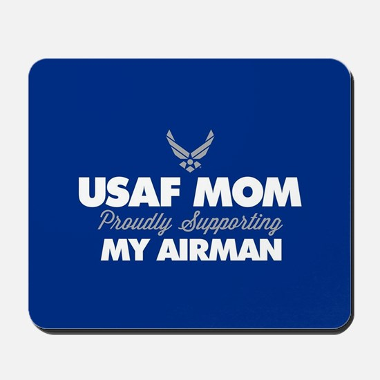 USAF Mom Supporting my Airman Mousepad