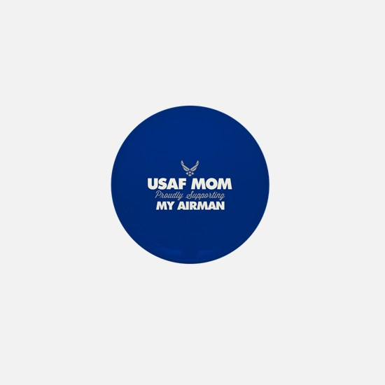 USAF Mom Supporting my Airman Mini Button