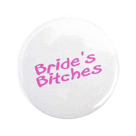"Bride's Bitches (Pink) 3.5"" Button"