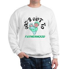 God's Gift to Fatherhood 1 Sweatshirt