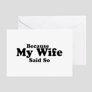 Because My Wife Said So Greeting Card