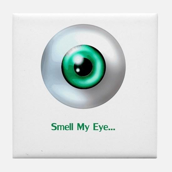 Smell My Eye Tile Coaster