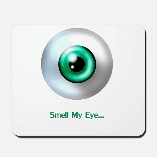 Smell My Eye Mousepad