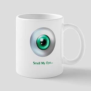 Smell My Eye Mug