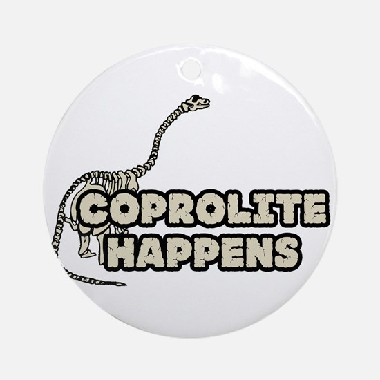 COPROLITE HAPPENS Ornament (Round)