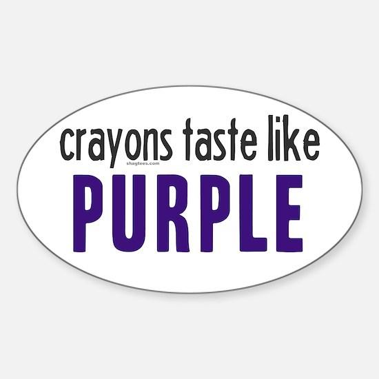 Crayons Taste Like Purple Oval Decal