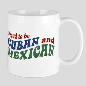 Proud To Be Cuban and Mexican Mug