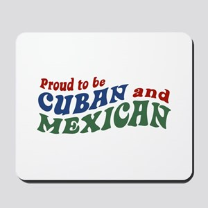 Proud To Be Cuban and Mexican Mousepad