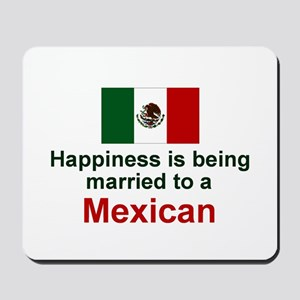 Happily Married To A Mexican Mousepad