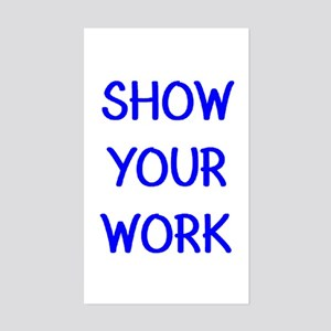show your work Sticker (Rectangle)