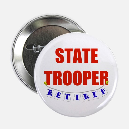 "Retired State Trooper 2.25"" Button"