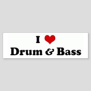 I Love Drum & Bass Bumper Sticker