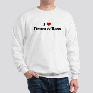 I Love Drum & Bass Sweatshirt
