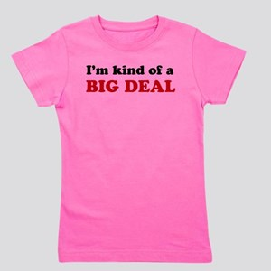 I'm Kind of a Big Deal T-Shirt