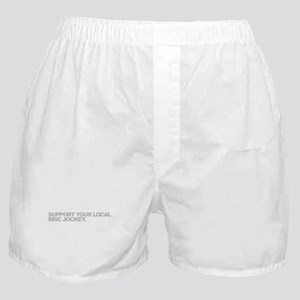 Support Your Local Disc Jockey Boxer Shorts