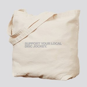 Support Your Local Disc Jockey Tote Bag
