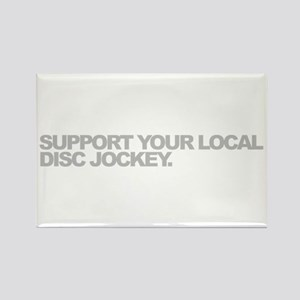 Support Your Local Disc Jockey Rectangle Magnet