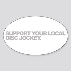 Support Your Local Disc Jockey Oval Sticker