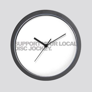 Support Your Local Disc Jockey Wall Clock