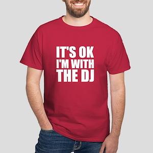 It's OK I'm With The DJ Dark T-Shirt