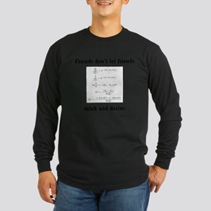 Drink and derive Long Sleeve Dark T-Shirt