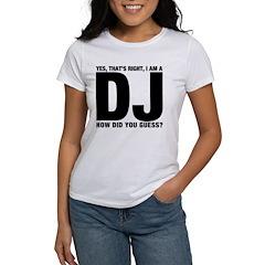 ...I am a DJ Women's T-Shirt