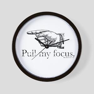 Pull my Focus. Wall Clock