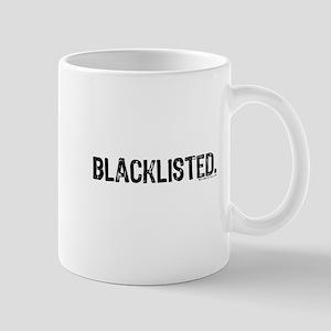Blacklisted. Mug