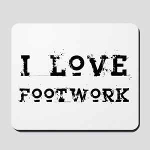 i love footwork Mousepad
