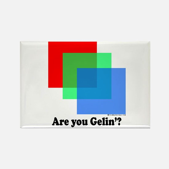 Are You Gellin? Rectangle Magnet