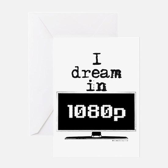 I Dream in 1080p! Greeting Card