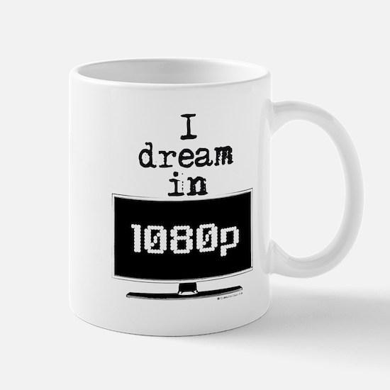 I Dream in 1080p! Mug