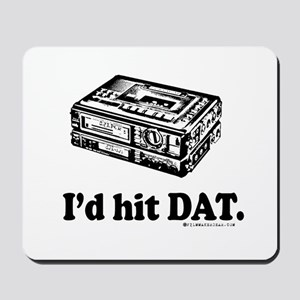 I'd Hit DAT! Mousepad