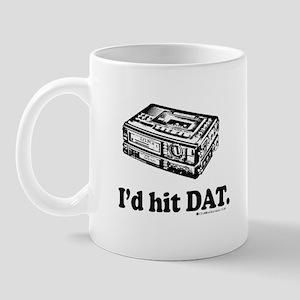 I'd Hit DAT! Mug