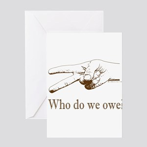 Who do we Owe? Greeting Card
