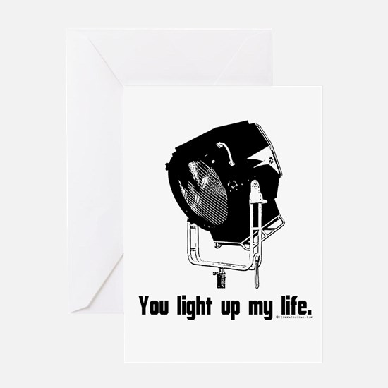 You Light Up My Life! Greeting Card