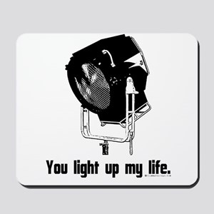 You Light Up My Life! Mousepad
