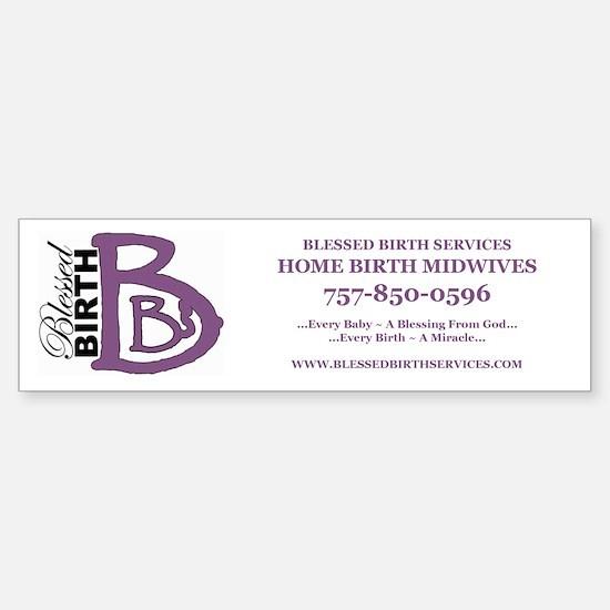 Blessed Birth Services Bumper Bumper Bumper Sticker