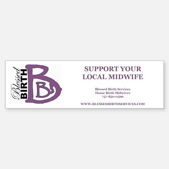 Support Your Local Midwife Bumper Bumper Bumper Sticker