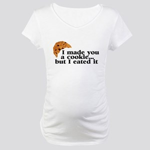 Made a Cookie Maternity T-Shirt