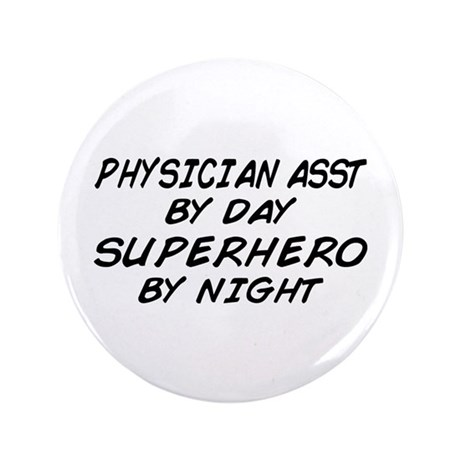 """Physician Assistant Superhero by Night 3.5"""" Button"""