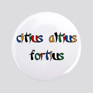 "Citius, Altius, Fortius 3.5"" Button (100 pack"