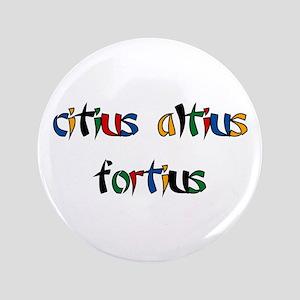 """Citius, Altius, Fortius 3.5"""" Button (100 pack"""
