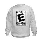 "Your Mom ""Rated E"" Kids Sweatshirt"
