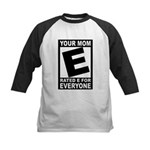 """Your Mom """"Rated E"""" Kids Baseball Jersey"""