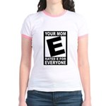 """Your Mom """"Rated E"""" Jr. Ringer T-Shirt"""