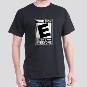 """Your Mom """"Rated E"""" Dark T-Shirt"""